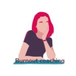 Burnout coaching om preventief burnout te vermijden of om burnout aan te pakken